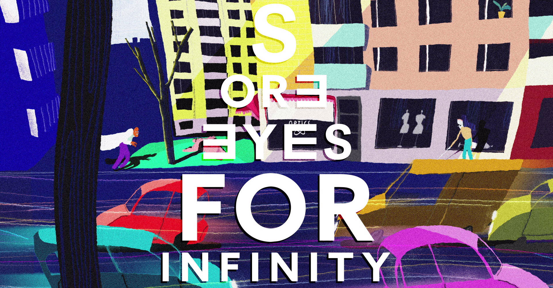 Sore Eyes for Infinity